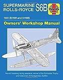 SUPERMARINE ROLLS-ROYCE S6B (Haynes Manuals)