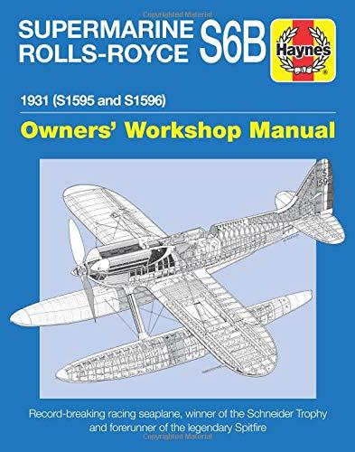 SUPERMARINE ROLLS-ROYCE S6B (Haynes Manuals) por Ralph Pegram