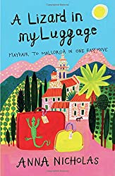 A Lizard in My Luggage: Mayfair to Mallorca in One Easy Move (Mallorca (Anna Nicholas))