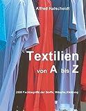 Textilien von A-Z: 2500 Fachbegriffe der Stoffe, Wäsche, Kleidung