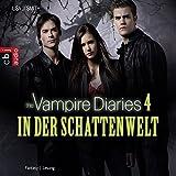 In der Schattenwelt (The Vampire Diaries 4)