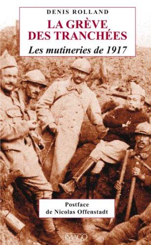 La Grève des tranchées : Les mutineries de 1917