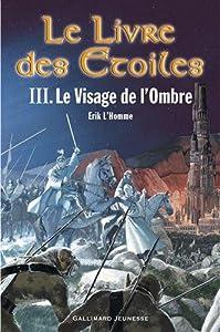 """Afficher """"Livre des Etoiles (Le) n° 3 Visage de l'Ombre (Le)"""""""