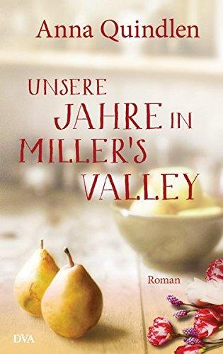 Buchseite und Rezensionen zu 'Unsere Jahre in Miller's Valley: Roman' von Anna Quindlen
