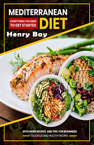 mediterranean diet (English Edition): Easy to cook delicious and very healthy recipes & Meal Plans suitable for all people who want to be in good health