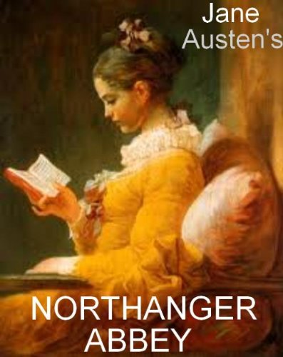 The Complete NORTHANGER ABBEY [Illustrated] (English Edition)