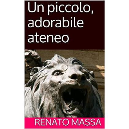 Un Piccolo, Adorabile Ateneo (Narrativa Massa Vol. 1)