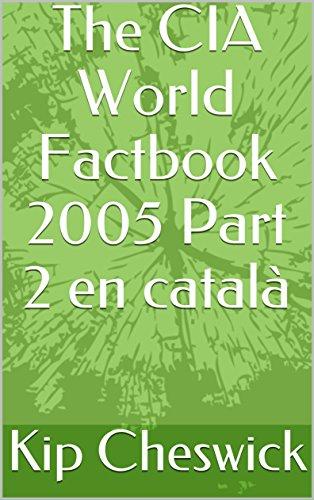 The CIA World Factbook 2005 Part 2 en català (Catalan Edition)