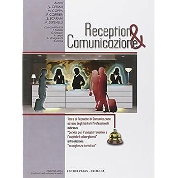 Reception & Comunicazione. Per Gli Ist. Professionali