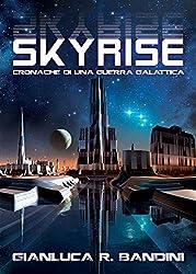 Skyrise (Cronache di una Guerra Galattica Vol. 2)