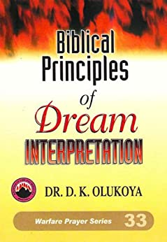 Biblical Principles of Dream Interpretation (English Edition) di [Olukoya, Dr. D. K.]