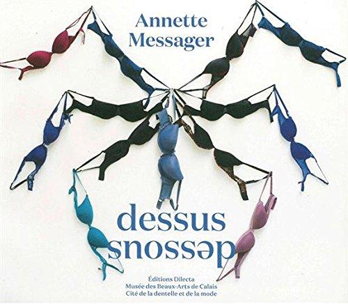 Annette Messager : Dessus Dessous