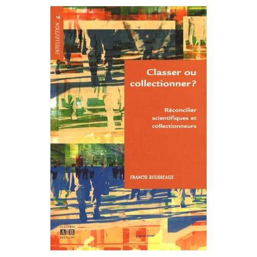 Classer ou collectionner ? : Réconcilier scientifiques et collectionneurs