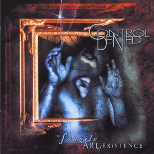 The Fragile Art of Existence by Control Denied (1999-09-28)