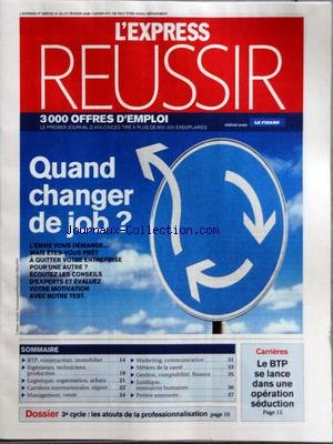 EXPRESS REUSSIR (L') [No 2955] du 21/02/2008 - QUAND CHANGER DE JOB - CARRIERES INTERNATIONALE - EXPORT - INGENIEURS - TECHNICIENS ET PRODUCTION - BTP - CONSTRUCTION - IMMOBILIER - MANAGEMENT ET VENTE - MARKETING - COMMUNICATION - METIER DE LA SANTE - GESTION - COMPTABILITE ET FINANCE