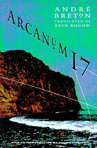 Arcanum 17: Grafted to the End (Sun & Moon classics) by Andre Breton (7-Jan-1999) Paperback