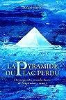 Chroniques des secondes heures de Tanglemhor, tome 3 : La Pyramide du lac perdu  par Jhelil