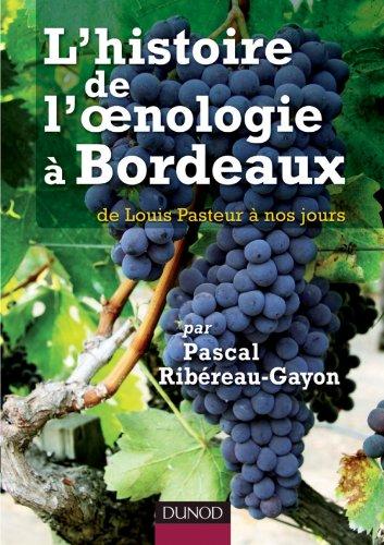 L'histoire de l'oenologie à Bordeaux par Pascal Ribéreau-Gayon - de Louis Pasteur à nos jours