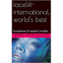 facelift-international, world's best: knowhow of newest studies (English Edition)