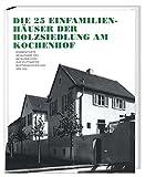 Die 25 Einfamilienhäuser der Holzsiedlung am Kochenhof
