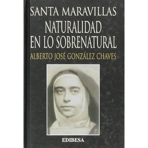 Santa Maravillas: Naturalidad en lo sobrenatural. Influjos configurantes en su fisionomía espiritual (CON NOMBRE