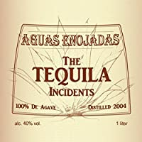 The Tequila Incidents