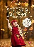 La pédagogie Steiner-Waldorf à la maison