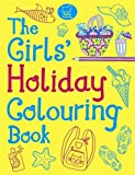 The Girls' Holiday Colouring Book (Colouring Books)