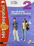 Met@espanol. Libro del alumno y cuaderno de ejercicios. Per la Scuola media. Con CD Audio. Con espansione online: METAESPANOL 2 +CD +LD