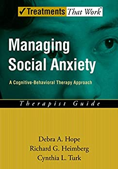 Descargar Managing Social Anxiety: A Cognitive-Behavioral Therapy Approach (Treatments That Work) Epub Gratis