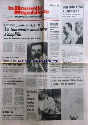 NOUVELLE REPUBLIQUE (LA) [No 10302] du 17/08/1978 - LA TRAGEDIE DE LOS ALFAQUES / FABRICE 6 ANS EST-IL MORT OU VIVANT -BOUSSAC / REBONDISSEMENTS EN CASCADE - BIDERMANN SOUTENU PAR DES DIRECTEURS D'USINES MAIS WILLOT LICENCIERAIT MOINS -APRES LA MORT DE L'EVEQUE CHINOIS YU PIN / LE CONCLAVE REUNIRA 111 CARDINAUX -TOUR DU LIMOUSIN / JACQUES BOSSIS -PAUL VI UNE OEUVRE A POURSUIVRE PAR VEILLET -LES BEBES DE L'ERREUR RENDUS A LEURS MERES / A HAIFA -LA FOIRE AUX SOUVENIRS D'ELVIS PRESLEY -RENCONTRE M
