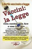 Vaccini: la Legge: Cosa cambia, cosa fare e cosa non fare