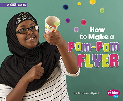 How to Make a Pom-POM Flyer: A 4D Book (Hands-On Science Fun)