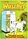 Wuschel, Band 3: Wuschel und das Kühlschrank-Krokodil