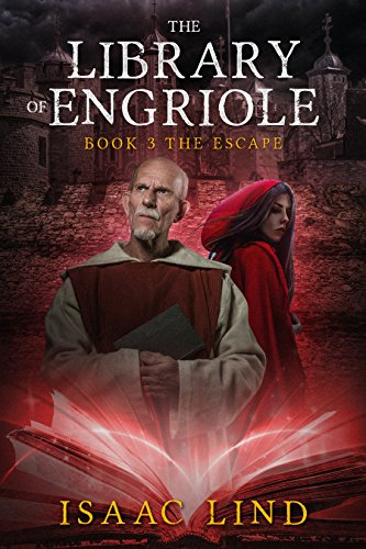 The Library of Engriole, Book 3: The escape. (English Edition)