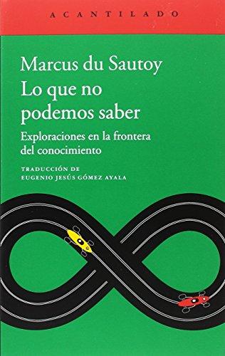 Lo que no podemos saber (El Acantilado) por Marcus du Sautoy