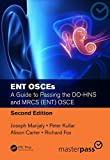 #8: ENT OSCEs: A Guide to Passing the DO-HNS and MRCS (ENT) OSCE, Second Edition