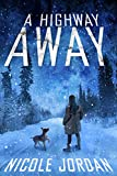 A Highway Away (English Edition)