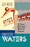Contested Waters: A Social History of Swimming...