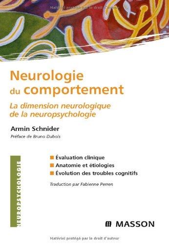 Neurologie du comportement: La dimension neurologique de la neuropsychologie