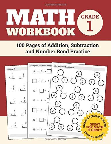 Math Workbook Grade 1: 100 Pages of Addition, Subtraction and Number Bond Practice (Number Bond Workbook, Band 1) (Grade 1 Workbook Math)