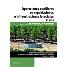 Operaciones auxiliares en repoblaciones e infraestructuras forestales (Cp - Certificado Profesionalidad)