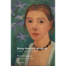 Being Here Is Everything - The Life of Paula Modersohn-Becker (Semiotext(e)/Native Agents)