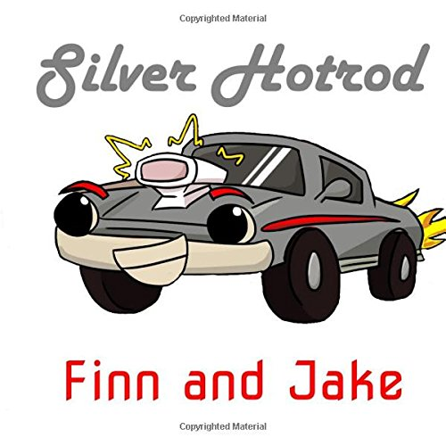 Silver Hotrod: A Cool Car Gets A Helping Hand: Volume 1