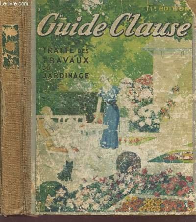 GUIDE CLAUSE - TRAITE DES TRAVAUX DU JARDINAGE / 11e EDITION.