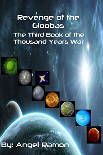 ebook: Revenge of the Gloobas: The Third Book of the Thousand Years War (B01MCRMBOF)