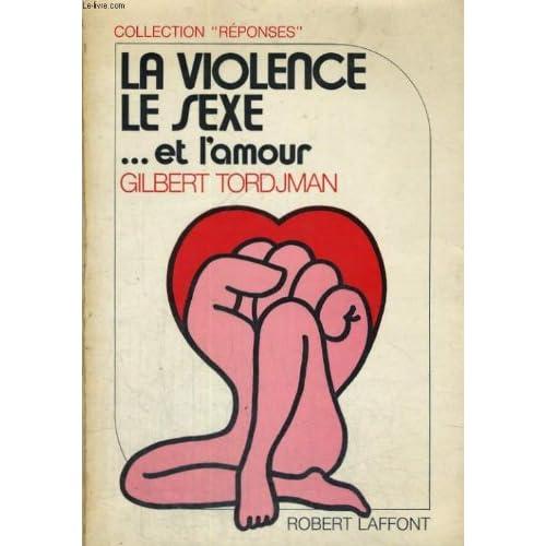 La violence, le sexe... et l'amour