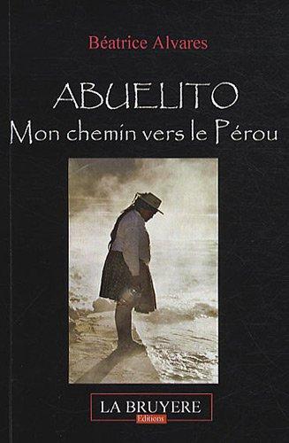 Abuelito : Mon chemin vers le Pérou