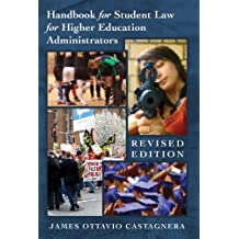 Handbook for Student Law for Higher Education Administrators - Revised edition