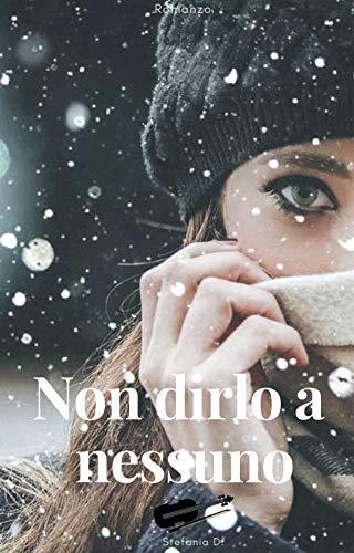 Non dirlo a nessuno (Italian Edition)